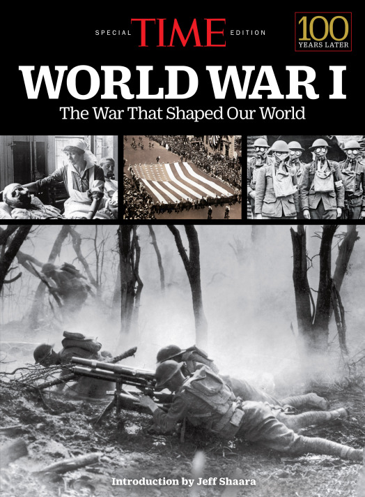 TIME World War I: The War That Shaped Our World