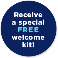Receive a special FREE welcome kit!
