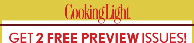 Cooking LIght, Get 2 FREE PREVIEW ISSUES!