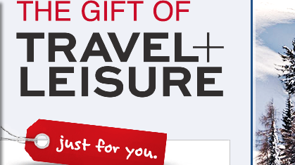 The gift of Travel+Leisure