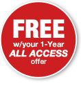 FREE w/your 1-year ALL ACCESS offer subscription